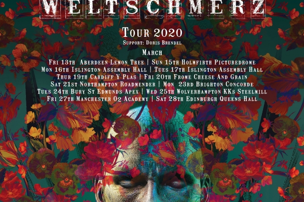UK tour March 2020 - 'Weltschmerz/Vigil in a Wilderness of Mirrors'